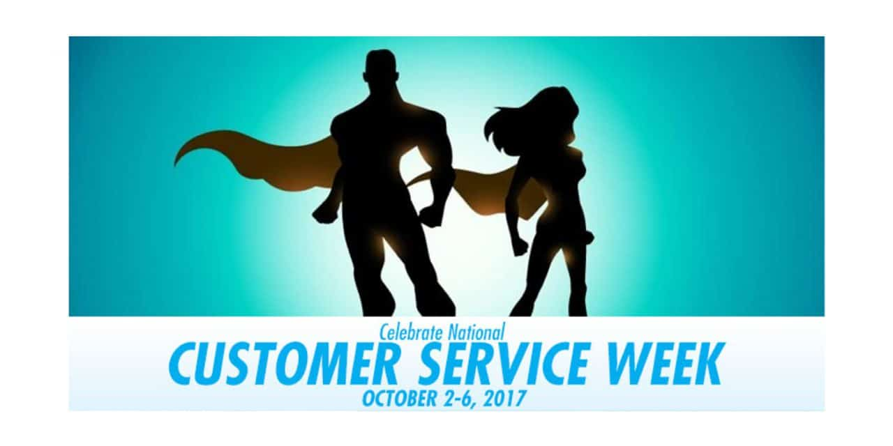 Celebrate Our Everyday Heroes – National Customer Service Week